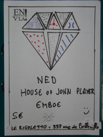 [#137] Ned + House of John Player + emboe