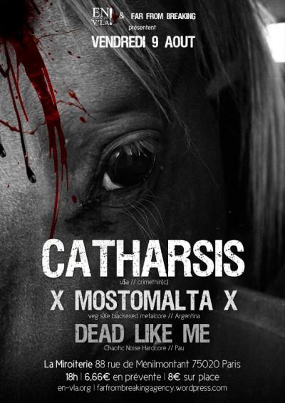 [#208] Catharsis + Mostomalta + Dead Like Me @ La Miroiterie // vendredi 9 août
