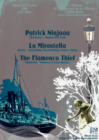 [#257] Patrick Ninjaaa + La Mirastella + The Flamenco Thief @ La Maison // mardi 25 février