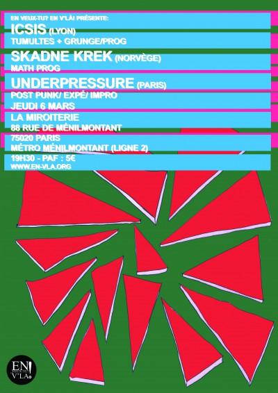 [#259] Icsis + Skadne Krek + Underpressure @ La Miroiterie // jeudi 6 mars