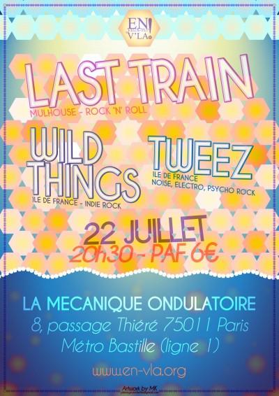 [#286] Last Train + Tweez + Wild Things @ La Mécanique Ondulatoire // mardi 22 juillet
