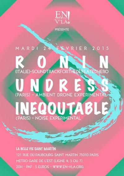 [#322] Ronin + Undress + INeQouTable @ La Belle Vie St Martin // mardi 24 février