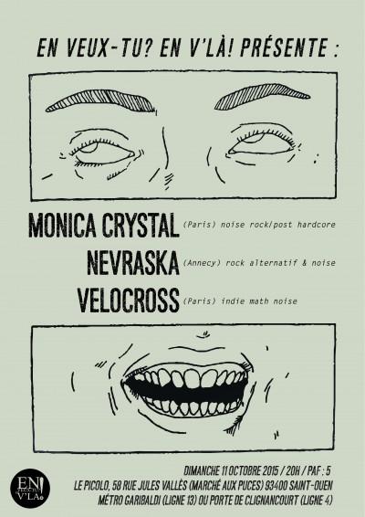 [#353] Monica Crystal + Nevraska + Velocross @ Le Picolo // dimanche 11 octobre