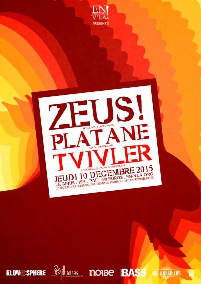 [#365] ZEUS! + PLATANE + TVIVLER @ Le Gibus // jeudi 10 décembre