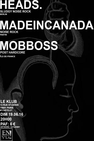 [#402] Heads. + madincanada + MobBoss @ Le Klub // dimanche 19 juin