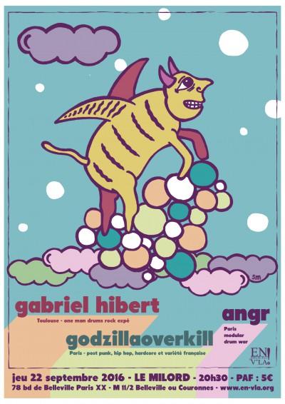 [#408] Gabriel Hibert + ANGR + GodzillaOverkill @ Le Milord // jeudi 22 septembre