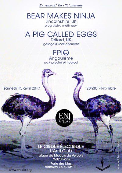 [#451] Bear Makes Ninja + A Pig Called Eggs + Epiq @ Le Cirque Electrique // samedi 15 avril