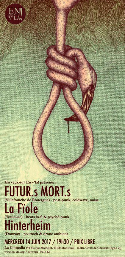 [#465] FUTUR.s MORT.s + La Fïole + Hinterheim @ La Comedia // mercredi 14 juin