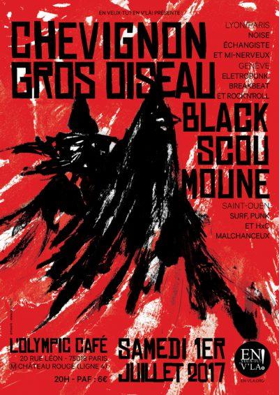 [#468] Chevignon + Gros Oiseau + Black Scoumoune @ L'Olympic // samedi 1er juillet