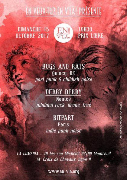 [#477] Bugs and Rats + Derby Derby + Bitpart @ La Comedia // dimanche 15 octobre