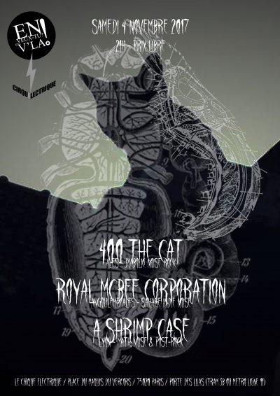 [#482] 400 The Cat + Royal McBee Corporation + A Shrimp Case @ Le Cirque Electrique // samedi 4 novembre