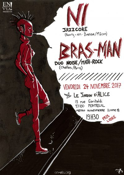 [#487] Ni + Bras-Man @ Le Jardin d'Alice // vendredi 24 novembre