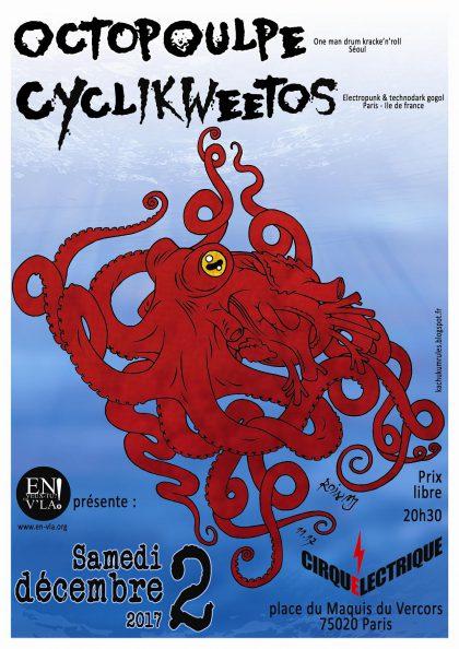 [#490] Octopoulpe + Cyclikweetos @ Le Cirque Electrique // samedi 2 décembre