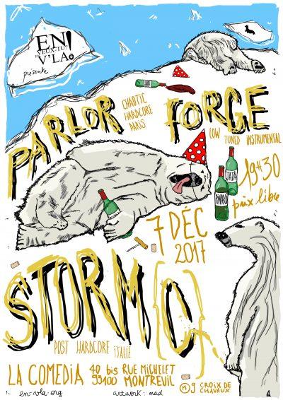 [#491] Storm{o} + Parlor + Forge @ La Comedia // jeudi 7 décembre