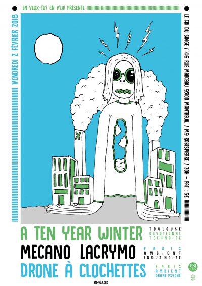 [#499] A Ten Year Winter + Mecano Lacrymo + drone à clochettes @ Le Cri du Singe // vendredi 2 février