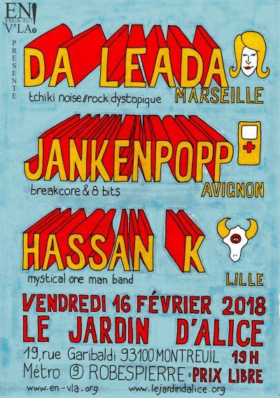 [#502] Da Leada + Jankenpopp + Hassan K @ Le Jardin d'Alice // vendredi 16 février