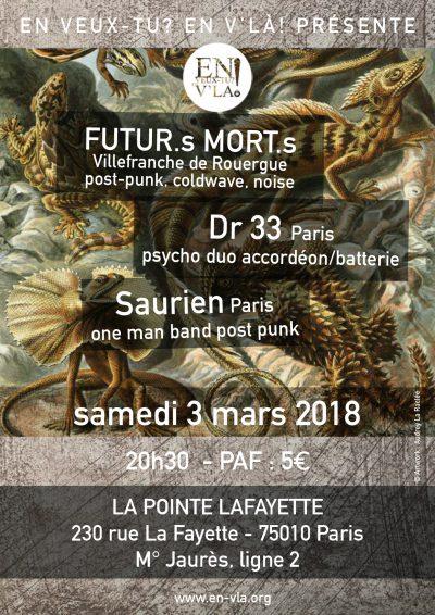 [#504] FUTUR.s MORT.s + Dr33 + Saurien @ La Pointe Lafayette // samedi 3 mars