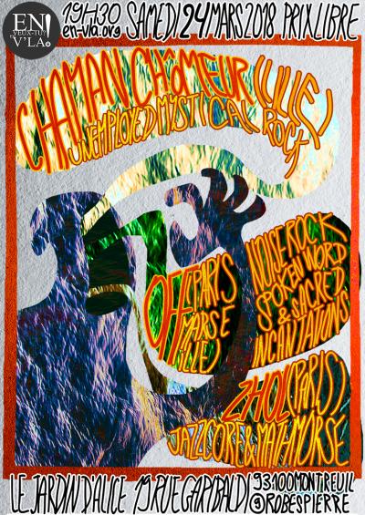 [#508] Chaman Chômeur + Off + Zhol @ Le Jardin d'Alice // samedi 24 mars