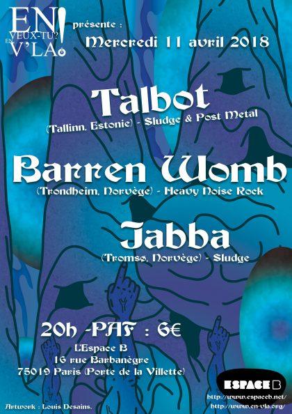 [#511] Talbot + Barren Womb + Jabba @ L'Espace B // mercredi 11 avril