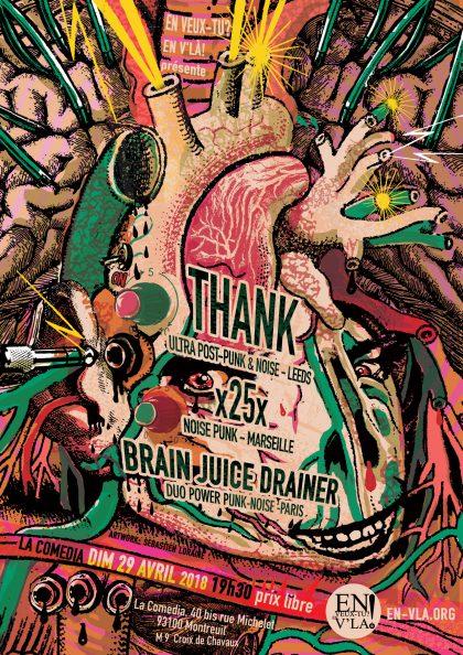 [#516] Thank + x25x + Brain Juice Drainer @ La Comedia // dimanche 29 avril