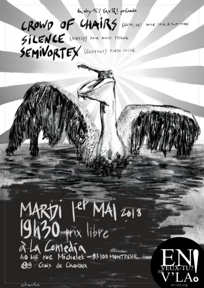 [#517] Crowd of Chairs + Silence + SemiVortex @ La Comedia // mardi 1er mai