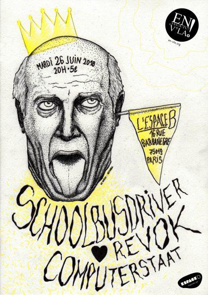 [#526] Schoolbusdriver + Revok + Computerstaat @ L'Espace B // mardi 26 juin