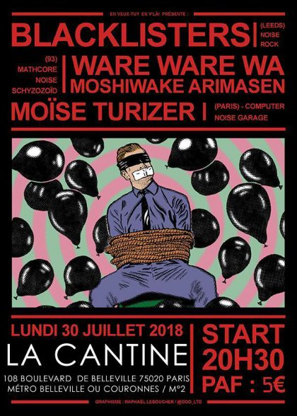 [#530] Blacklisters + Ware Ware Wa Moshiwake Arimasen + Moïse Turizer @ La Cantine // lundi 30 juillet