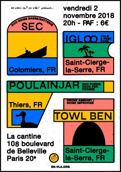 [#547] Sec + Igloo + PoulainJar + Towl Ben @ La Cantine // vendredi 2 novembre