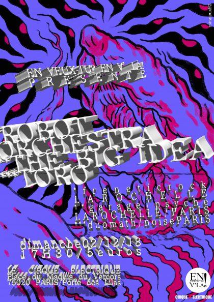 [#554] Robot Orchestra + The Big Idea + Toro @ Le Cirque Electrique // dimanche 2 décembre