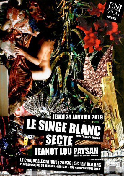 [#560] Le Singe Blanc + Secte + Jeanot Lou Paysan @ Le Cirque Electrique // jeudi 24 janvier