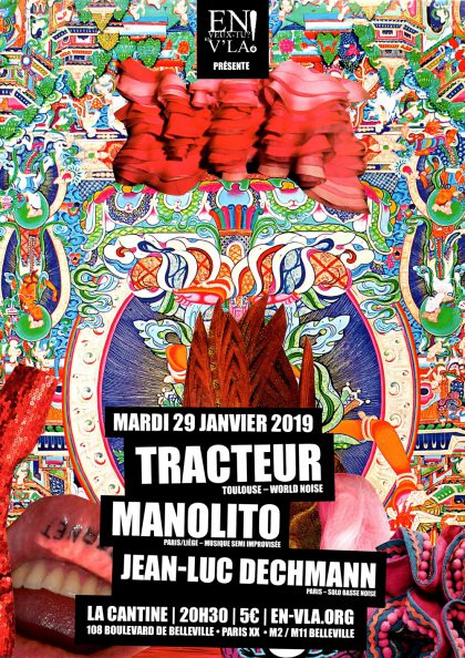 [#562] Tracteur + Manolito + Jean-Luc Dechmann @ La Cantine // mardi 29 janvier