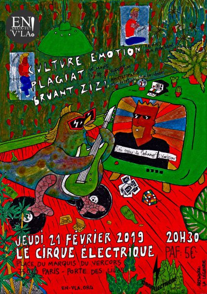 [#565] Culture Emotion + Plagiat + Bruant Zizi @ Le Cirque Electrique // jeudi 21 février