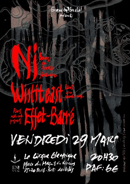 [#575] Ni + Wistiteast + Effet-Barré @ Le Cirque Electrique // vendredi 29 mars