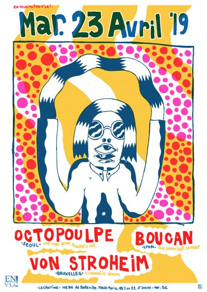 [#580] Octopoulpe + Boucan + von Stroheim @ La Cantine // mardi 23 avril