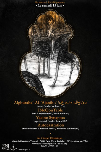 [#591] Alghuraba'-Al-'Ajanib / الغرباء الاجانب + INeQouTable + Yacine Synapsas + Autocastration @ Le Cirque Electrique // samedi 15 juin