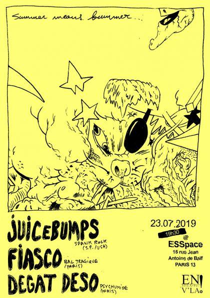 [#594] Juicebumps + Fiasco + Dégât Déso @ L'ESS'pace // mardi 23 juillet