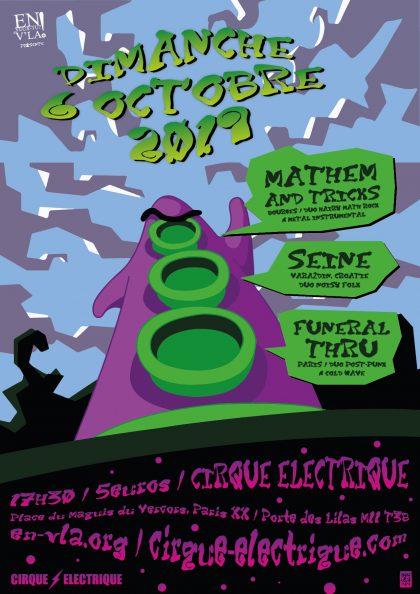 [#601] Mathem and Tricks + Seine + Funeral Thru @ Le Cirque Electrique // dimanche 6 octobre