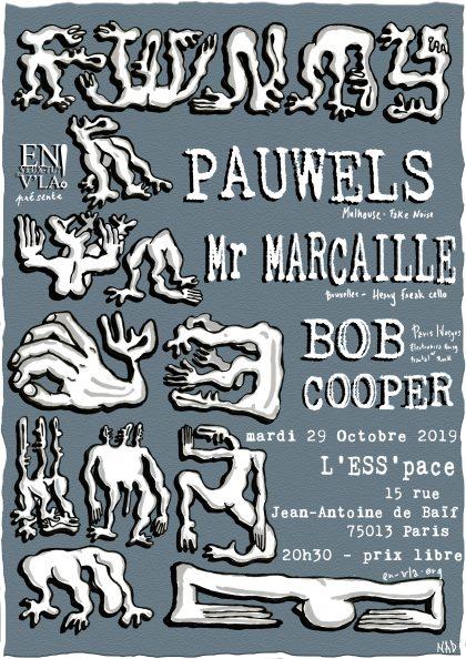 [#607] Pauwels + Mr Marcaille + BOB Cooper @ L'ESS'pace // mardi 29 octobre