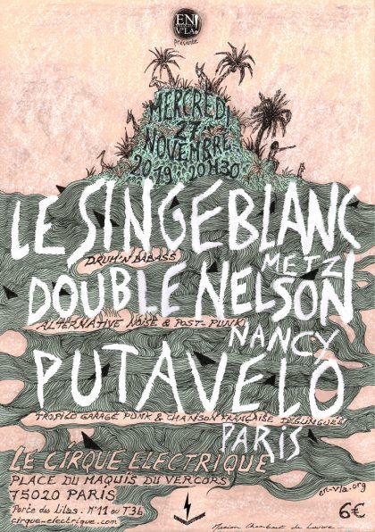[#615] Le Singe Blanc + Double Nelson + Putavelo @ Le Cirque Electrique // mercredi 27 novembre