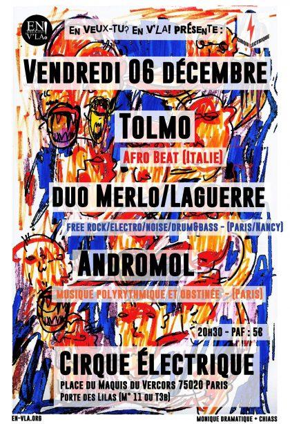 [#616] Tolmo + duo Merlo/Laguerre + Andromol @ Le Cirque Electrique // vendredi 6 décembre
