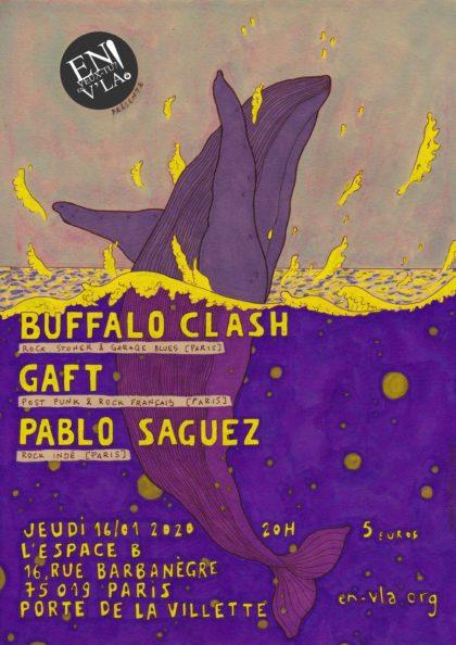 [#619] Buffalo Clash + Gaft + Pablo Saguez @ L'Espace B // jeudi 16 janvier