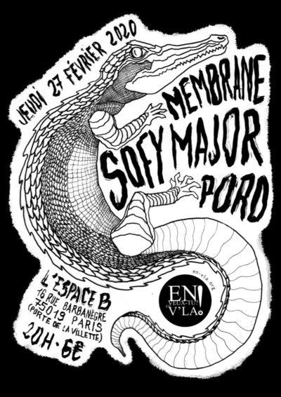 [#626] Pord + Sofy Major + Membrane @ L'Espace B // jeudi 27 février
