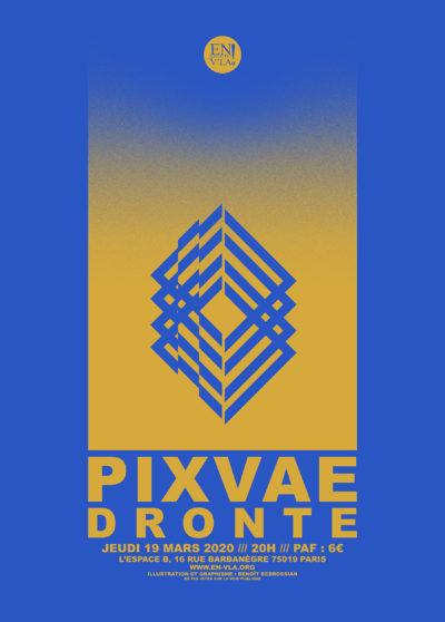 [ANNULÉ] Pixvae + Dronte @ L'Espace B // jeudi 19 mars