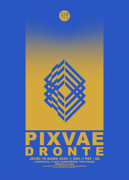 [#630] Pixvae + Dronte @ L'Espace B // jeudi 19 mars