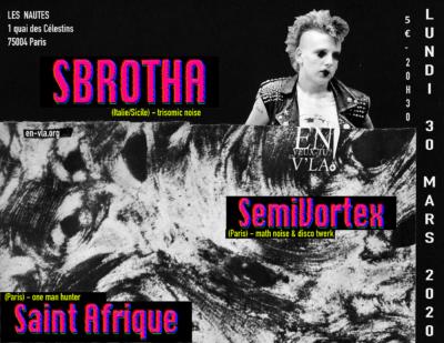 [ANNULÉ] Sbrotha + SemiVortex + Saint Afrique @ Les Nautes // lundi 30 mars